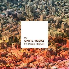 Until Today (feat. Jason Heerah)