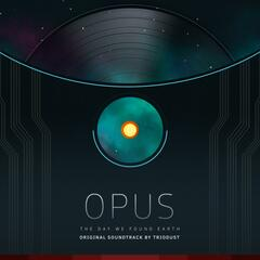 Opus: The Day We Found Earth (Original Soundtrack)