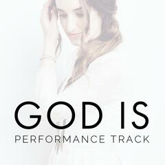 God Is (Performance Track)