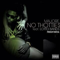 No Thotties (feat. Lotto Band$)