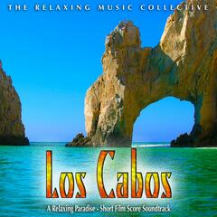 Los Cabos: A Relaxing Paradise (Short Film Soundtrack)