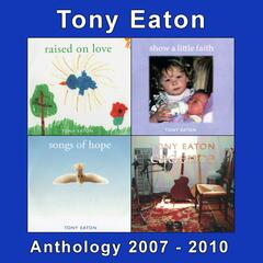Tony Eaton Anthology 2007-2010