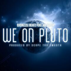We on Pluto (feat. J-Fresh)