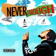 Never Enough (feat. Luke Dixion)