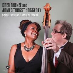 Drea Rhenee and James Hags Haggerty Selections for Bass and Vocal