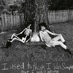 I Used to Think I Was Simple but I Was Wrong