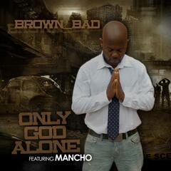 Only God Alone (feat. Mancho)