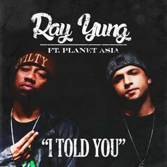 I Told You (feat. Planet Asia)