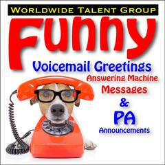 Funny Voicemail Greetings, Answering Machine Messages & Pa Announcements