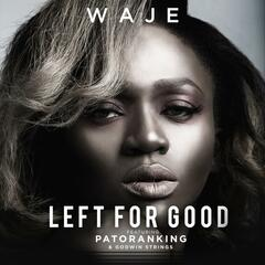 Left for Good (feat. Patoranking & Godwin Strings)