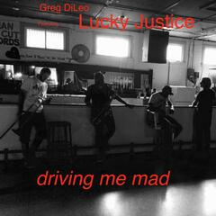 Driving Me Mad (feat. Lucky Justice)
