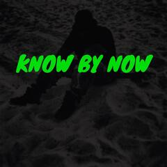 Know by Now