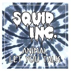 Animal / Let You Talk