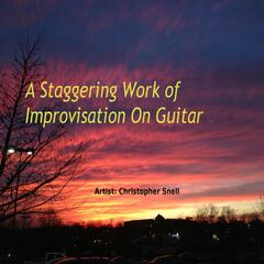 A Staggering Work of Improvisation on Guitar