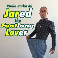 Jared the Footlong Lover