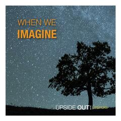 When We Imagine