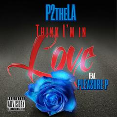 Think I'm in Love (feat. Pleasure P)