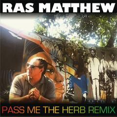Pass Me the Herb (Remix)