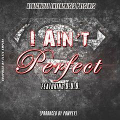 I Ain't Perfect (feat. D.U.B)