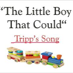 The Little Boy That Could - Tripp's Song