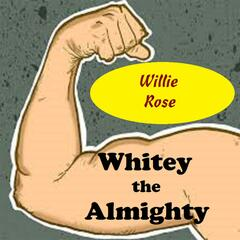 Whitey the Almighty