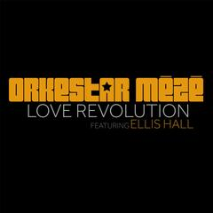 Love Revolution (feat. Ellis Hall)