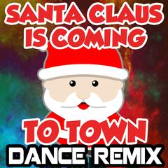Santa Claus Is Coming to Town (Dance Remix)