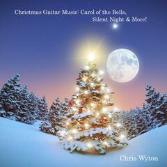 Christmas Guitar Music: Carol of the Bells, Silent Night & More!