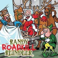 Randy the Roadkill Reindeer