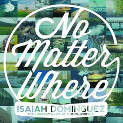 No Matter Where (feat. Gavin Phillips)