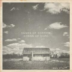 Songs of Sorrow / Songs of Hope