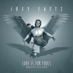 """Love Is for Fools"""