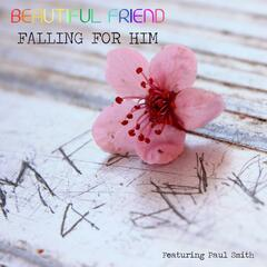 Falling for Him (feat. Paul Smith)