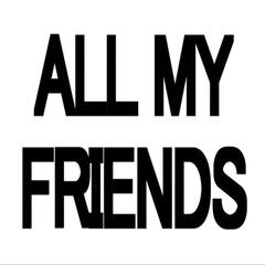 All My Friends