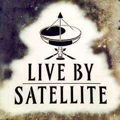 Live by Satellite