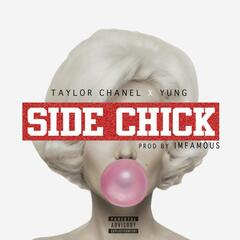 Side Chick (feat. Yung)