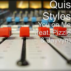 You on Me (feat. Pizzle & Jayvyn)