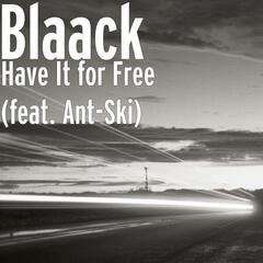 Have It for Free (feat. Ant-Ski)