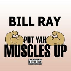 Put Yah Muscles Up