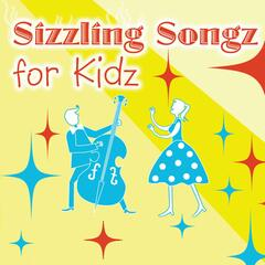 Sizzling Songz for Kidz