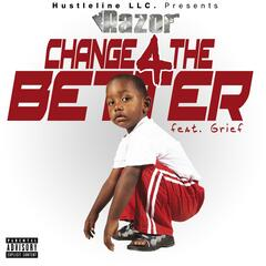 Change 4 the Better (feat. Grief)