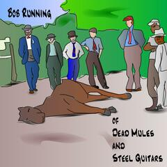 Of Dead Mules and Steel Guitars