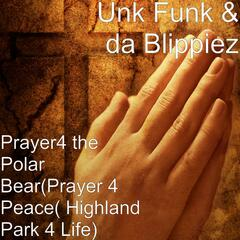 Prayer4 the Polar Bear (Prayer 4 Peace) [Highland Park 4 Life]
