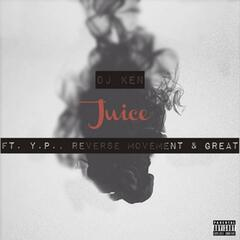 Juice (feat. Y.P., Reverse Movement & Great)