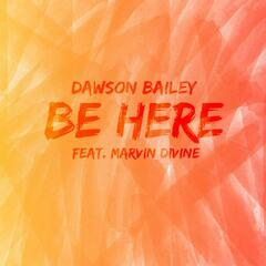 Be Here (feat. Marvin Divine)