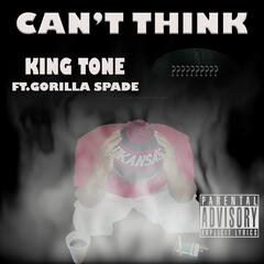 Can't Think (feat. Gorilla Spade)