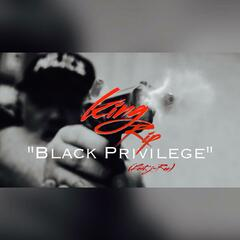 Black Privilege (feat. Young King Riplee & J Roc)