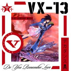 Vx-13 : Do You Remember Love