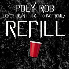 Refill (Extended Version) [feat. Lovey Jean, OhNoFromLA & Gx]