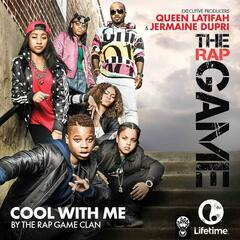 "Cool With Me (From ""The Rap Game"")"